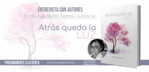 Entrevista a Gloria Julia Martín Barredo, autora de Atrás queda la luz